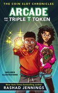 Arcade and the Triple T Token (#01 in Coin Slot Chronicles Series) eBook