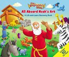 The Beginner's Bible All Aboard Noah's Ark: A Lift-And-Learn Discovery Book Board Book
