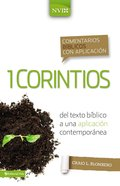 Comentarios Biblicos Con Aplicacion Nvi 1 Corintios (Spanish Edition) (From Biblical Text . . . To Contemporary Life) Hardback