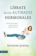 Librate De Los Altibajos Hormonales (Jump Off The Hormone Swing) Paperback