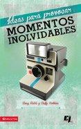 Ideas Provocativas Para Momentos Inolvidables (Memory Makers) Paperback