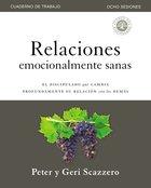 Relaciones Emocionalmente Sanas- Guia De Estudio: Discipulado Que Cambia Profundamente Tus Relaciones Con Los Demas (Study Guide) Paperback