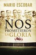 Nos Prometieron La Gloria Paperback