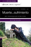 Sermones Actuales Sobre La Muerte, El Luto Y La Esperanza De Personajes Biblicos Paperback