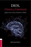 Dios, Ciencia Y Conciencia: Quien Tiene Razon, Dawkins O Pablo? Paperback
