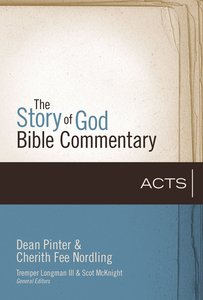 Acts (The Story Of God Bible Commentary Series)