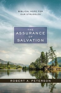 The Assurance of Salvation: Biblical Hope For Our Struggles