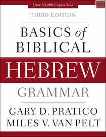 Basics of Biblical Hebrew Grammar (3rd Edition)