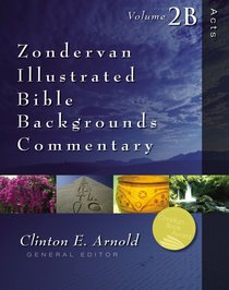 Acts (Volume 2b) (Zondervan Illustrated Bible Backgrounds Commentary Series)