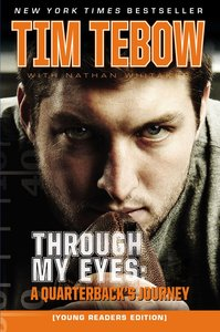 Through My Eyes - a Quarterbacks Journey (Young Readers Edition Series)