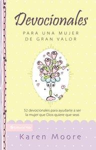 Devocionales Para Una Mujer De Gran Valor (Becoming A Woman Of Worth Devotional)