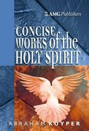 Amg Concise Works of the Holy Spirit Paperback