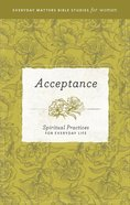 Acceptance (Everyday Matters Bible Studies For Women Series) eBook