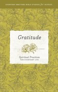 Gratitude (Everyday Matters Bible Studies For Women Series) eBook