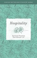 Hospitality (Everyday Matters Bible Studies For Women Series) eBook