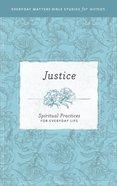 Justice (Everyday Matters Bible Studies For Women Series) eBook