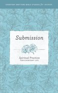 Submission (Everyday Matters Bible Studies For Women Series) eBook