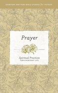 Prayer (Everyday Matters Bible Studies For Women Series) eBook