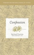 Confession (Everyday Matters Bible Studies For Women Series) eBook
