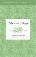 Stewardship (Everyday Matters Bible Studies For Women Series) eBook