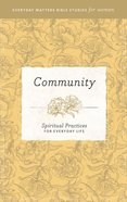 Community (Everyday Matters Bible Studies For Women Series) eBook