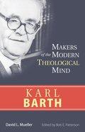 Karl Barth (Makers Of The Modern Theological Mind Series) eBook