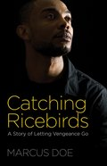 Catching Ricebirds: A Story of Letting Vengeance Go eBook