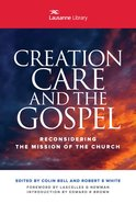 Creation Care and the Gospel: Reconsidering the Mission of the Church eBook