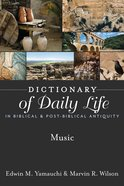 Music (Dictionary Of Daily Life In Biblical & Post Biblical Antiquity Series) eBook