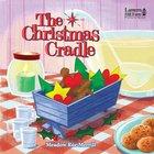 The Christmas Cradle (Picture Book) (Lantern Hill Farm Series) Hardback