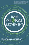 Bam Global Movement: Business as Mission Concepts & Stories eBook