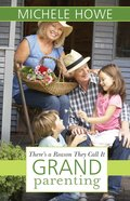 There's a Reason They Call It Grandparenting eBook
