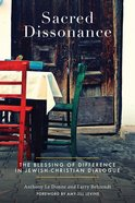 Sacred Dissonance: The Blessing of Difference in Jewish-Christian Dialogue eBook