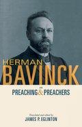 Herman Bavinck on Preaching and Preachers eBook