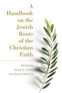 A Handbook on the Jewish Roots of the Christian Faith eBook