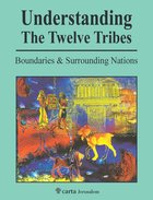 Understanding the Twelve Tribes: Boundaries and Surrounding Nations Paperback