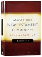 Romans 1-8 (Macarthur New Testament Commentary Series) Hardback