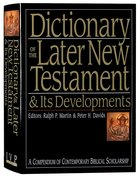 Dictionary of the Later New Testament and Its Developments Hardback