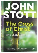 The Cross of Christ (With Study Guide) Hardback