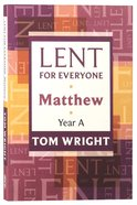 Lent For Everyone: Matthew Year a Paperback