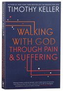 Walking With God Through Pain and Suffering Paperback