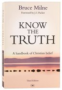 Know the Truth (3rd Edition &) Paperback
