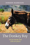 The Donkey Boy: Tales From the Life of Jesus Paperback