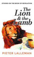The Lion and the Lamb: Studies on the Book of Revelation Paperback
