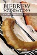 Hebrew Foundations Christian Faith Paperback