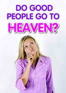 Do Good People Go to Heaven? (50 Pack) Booklet