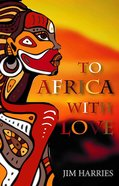 To Africa With Love Paperback