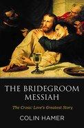 The Bridegroom Messiah Paperback