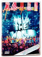 Hillsong Kids 2007: Tell the World DVD