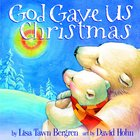 God Gave Us Christmas (God Gave Us Series) Hardback